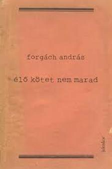Elo kotet nem marad_Forgach Andras